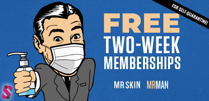 Mr Skin free 2 weeks membership Coronavirus quarantine